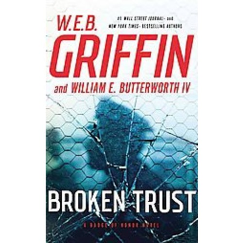 Broken Trust (Unabridged) (CD/Spoken Word) (W. E. B. Griffin & IV William E. Butterworth)