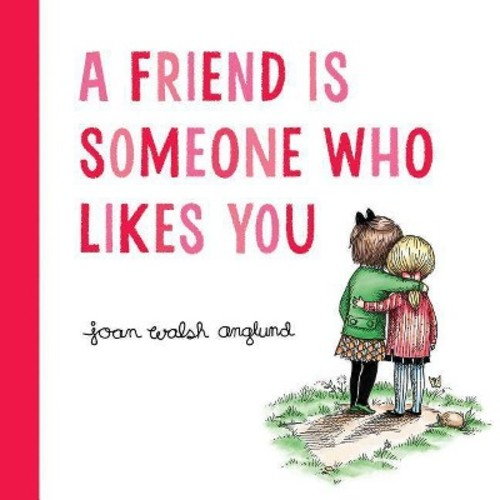 A Friend Is Someone Who Likes You (Hardcover)