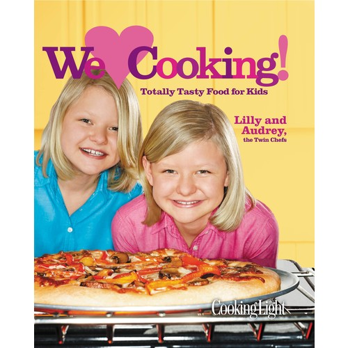 Cooking Light We Love Cooking!: Totally Tasty Food for Kids