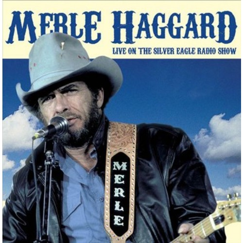 Merle Haggard - Live on The Silver Eagle Radio Show