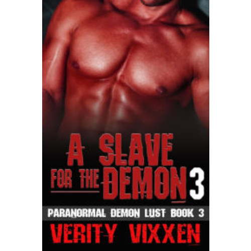 A Slave For The Demon 3 (Paranormal Demon Lust, #3)