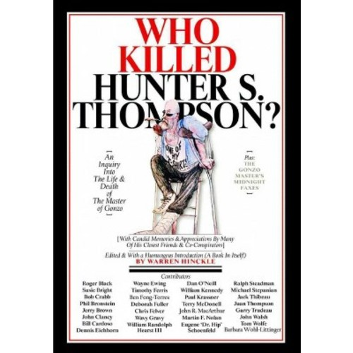 Who Killed Hunter S. Thompson : An Inquiry into the Life & Death of the Master of Gonzo (Hardcover)