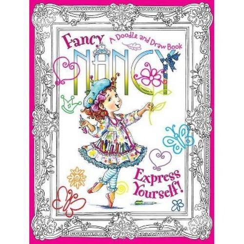Fancy Nancy Express Yourself! ( Fancy Nancy) (Paperback) by Jane O'Connor