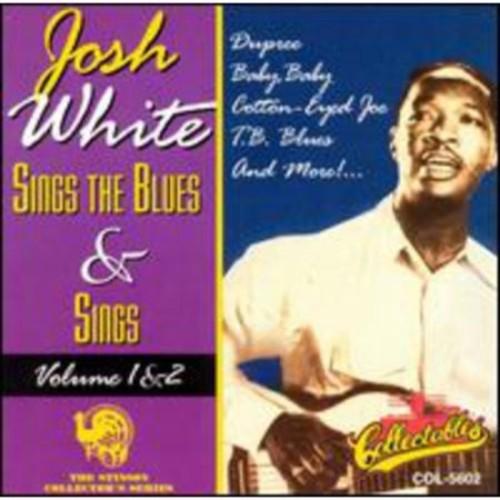 Josh White Sings The Blues & Sings, Vol. 1 & 2