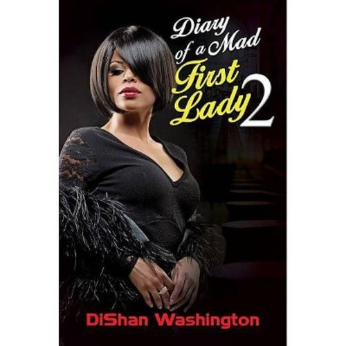 Diary of a Mad First Lady 2 (Paperback) (Dishan Washington)