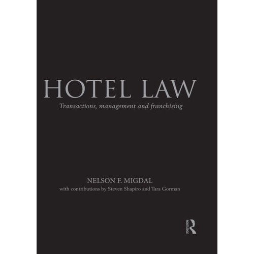 Hotel Law: Transactions, Management and Franchising