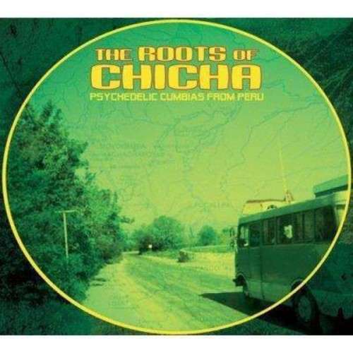 The Roots of Chicha: Psychedelic Cumbias From Peru [CD]