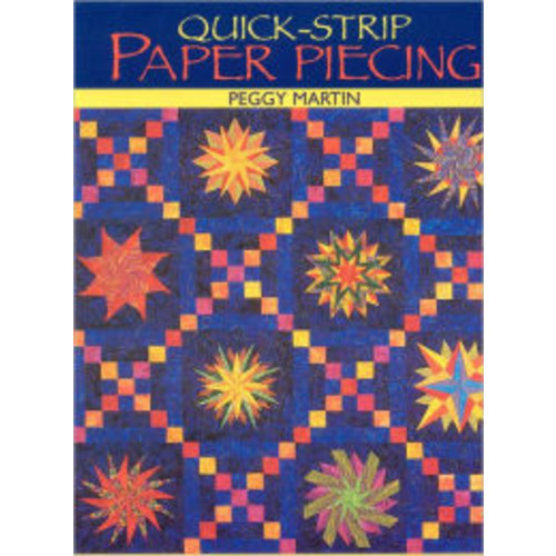 Quick-Strip Paper Piecing: For Blocks, Borders & Quilts