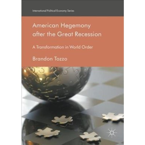 American Hegemony After the Great Recession : A Transformation in World Order - (Hardcover)
