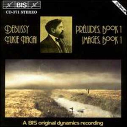 Debussy: Preludes, Book 1; Images, Book 1 By Yukie Nagai (Audio CD)