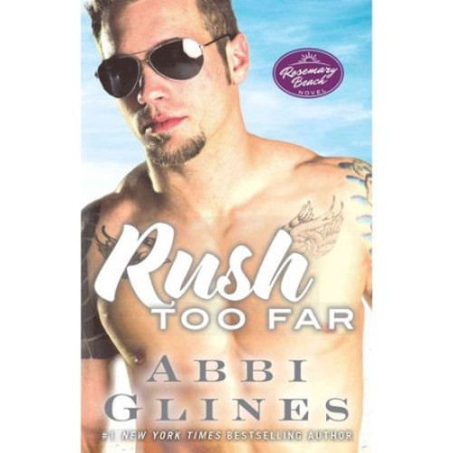 Rush Too Far : A Rosemary Beach Novel