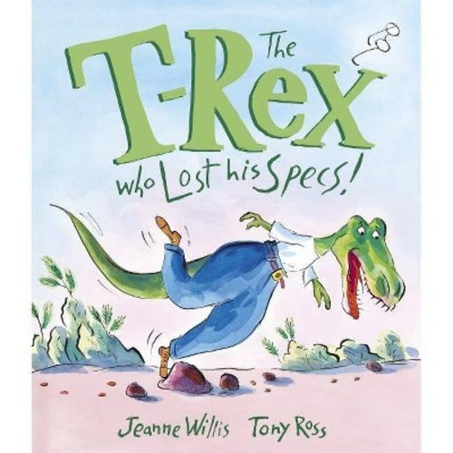 T-rex Who Lost His Specs! (School And Library) (Jeanne Willis)