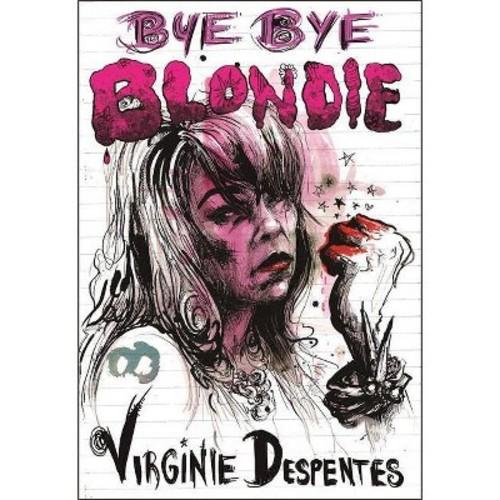 Bye Bye Blondie (Paperback)