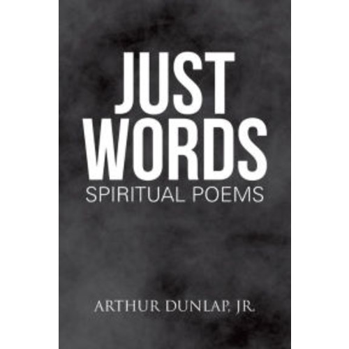 Just Words: Spiritual Poems