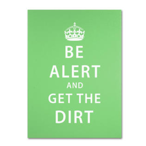 Trademark Global Get the Dirt by Megan Romo Textual Art on Wrapped Canvas Size: 19