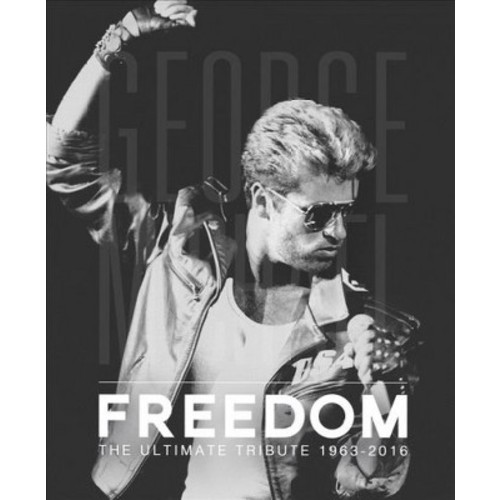 George Michael : Freedom: the Ultimate Tribute 1963 - 2016 (Hardcover) (David Nolan)