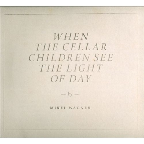 When the Cellar Children See the Light of Day [CD]