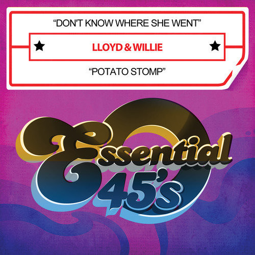 Lloyd & Willie - Don't Know Where She Went/Potato Stomp [CD]