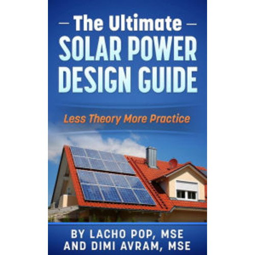The Ultimate Solar Power Design Guide Less Theory More Practice