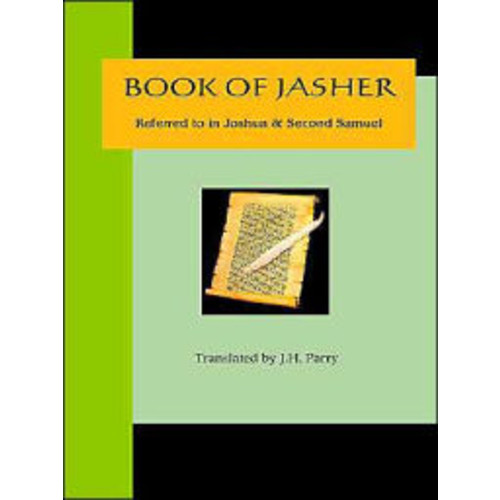 The Book Of Jasher Referred To In Joshua And Second Samuel The Book Of Jasher