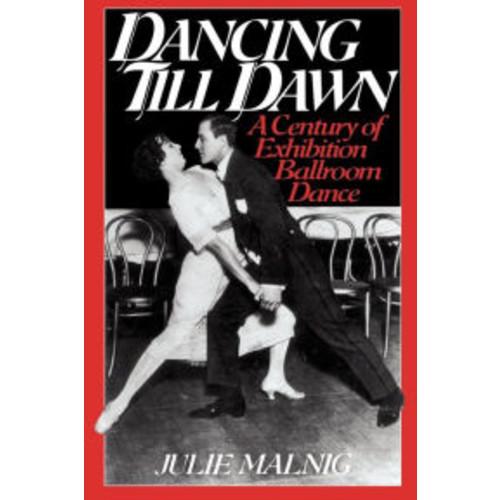 Dancing Till Dawn: A Century of Exhibition Ballroom Dance