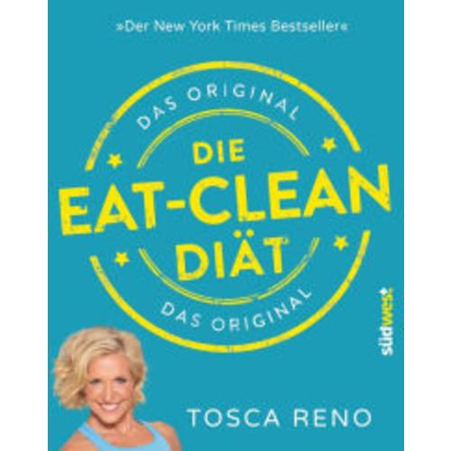 Die Eat-Clean Dit. Das Original: Der New York Times Bestseller