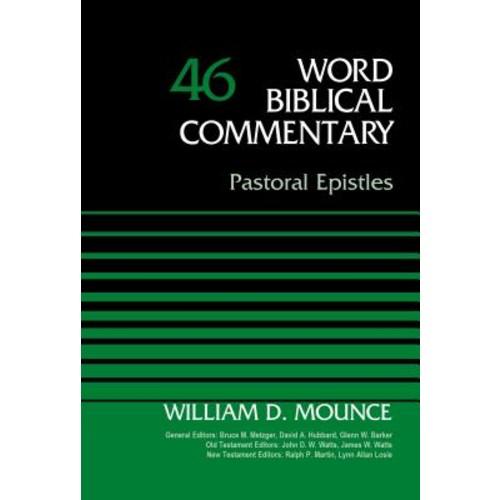 Word Biblical Commentary: Pastoral Epistles, Volume 46 (Hardcover)