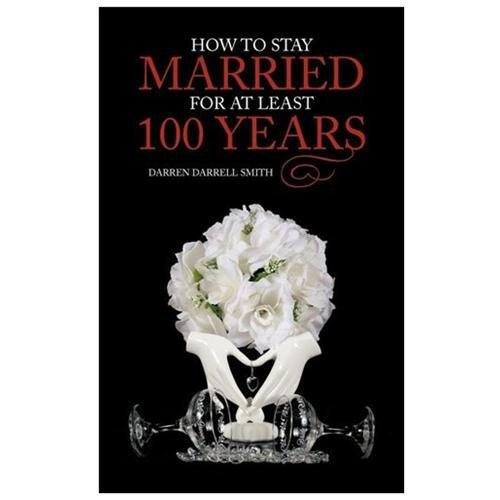How to Stay Married for at Least 100 Years (Hardcover)