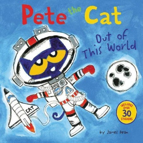 Pete the Cat: Out of This World (Paperback) (James Dean)