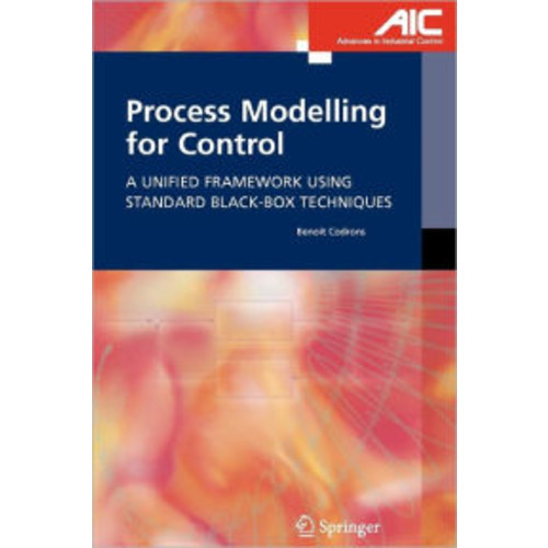 Process Modelling for Control: A Unified Framework Using Standard Black-box Techniques / Edition 1