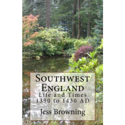 Southwest England: Life and Times 1390 to 1430 AD