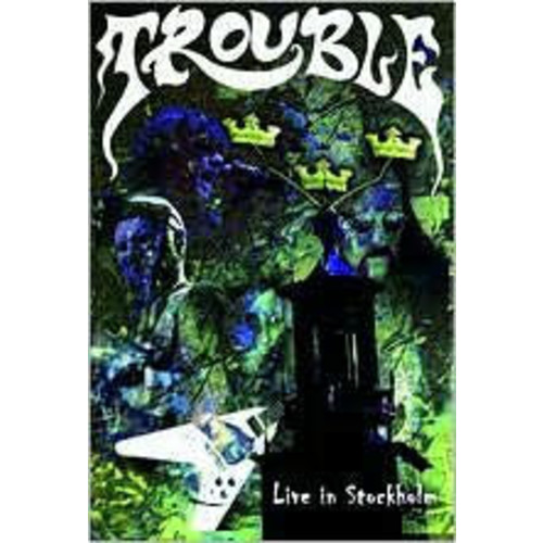 Trouble: Live in Stockholm
