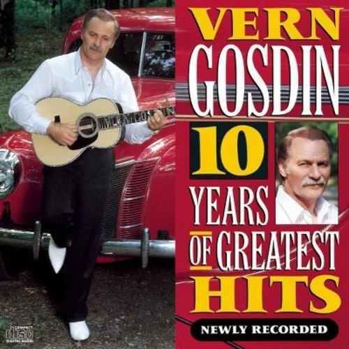Vern gosdin - 10 years of greatest hits (CD)