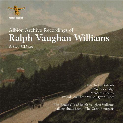 Albion Archive Recordings of Ralph Vaughan Williams [CD]