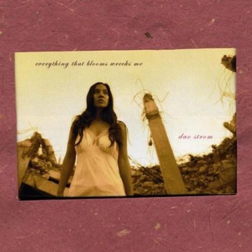 Everything That Blooms Wrecks Me [CD]