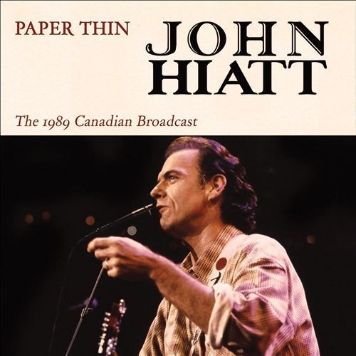 Paper Thin: The 1989 Canadian Broadcast By John Hiatt (Audio CD)