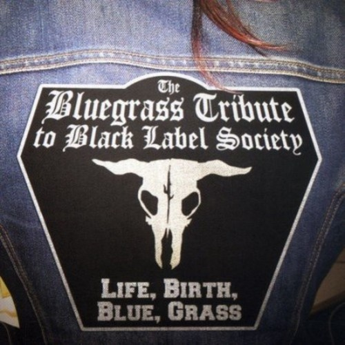 The Bluegrass Tribute to Black Label Society: Life, Birth, Blue, Grass [CD]
