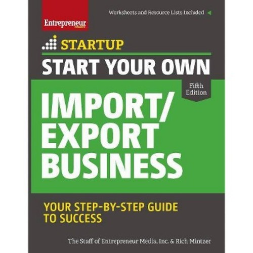 Start Your Own Import / Export Business: Your Step-by-Step Guide to Success
