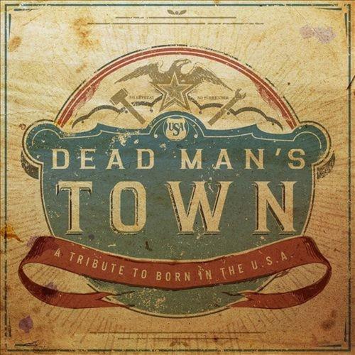 Dead Man's Town: A Tribute to Born in the U.S.A. [CD]