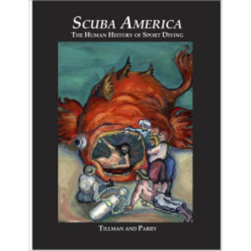 Scuba America: The Human History of the Sport of Diving