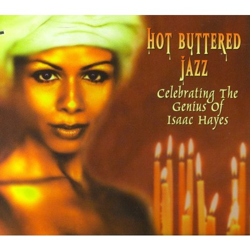 Hot Buttered Jazz: Celebrating the Genius of Isaac Hayes [CD]