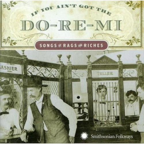 If You Ain't Got the Do-Re-Mi [CD]