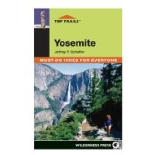 Wilderness Press: Top Trails: Yosemite 9780899974255, Book Type: Guidebook,