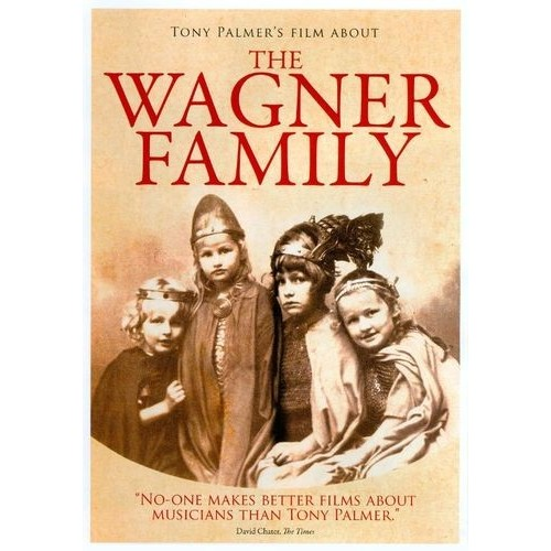 Tony Palmer's Film About the Wagner Family [DVD]