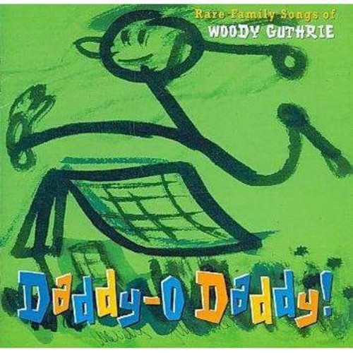 Various - Daddy-O Daddy!: Rare Family Songs of Woody Guthrie