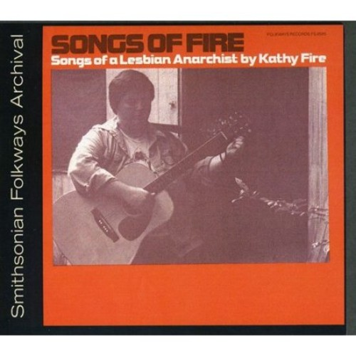 Songs of Fire: Songs of a Lesbian Anarchist [CD]