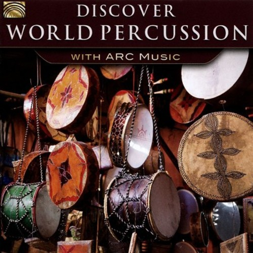 Discover World Percussion with ARC Music [CD]