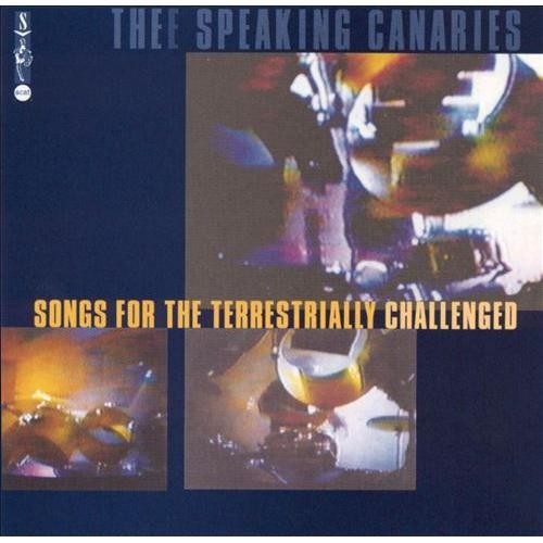 Songs for the Terrestrially Challenged [CD]