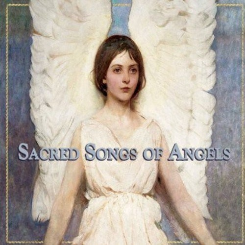 Sacred Songs of Angels [CD]