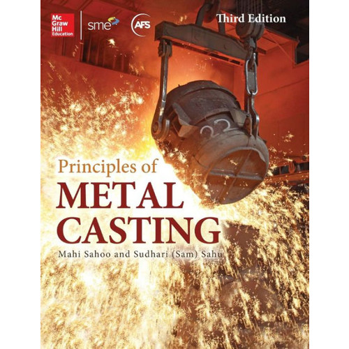 Principles of Metal Casting, Third Edition / Edition 3